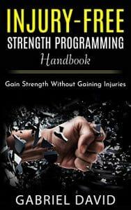 Injury-free Strength Programming Handbook: Gain Strength Without Gaining Injuries