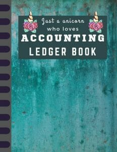 Just a unicorn who loves accounting ledger Book: Large Simple Accounting Ledger Book for Bookkeeping and Small Business The Simplified Beginner's ... For Students Income Expense Account Notebook