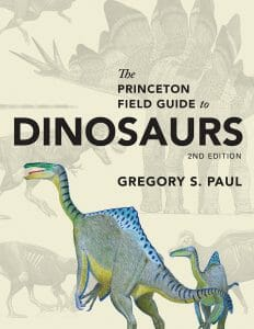 The Princeton Field Guide to Dinosaurs: Second Edition (Princeton Field Guides, 110)