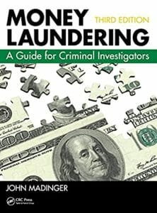 Money Laundering: A Guide for Criminal Investigators, Third Edition