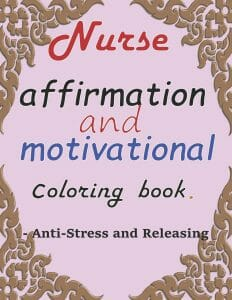 Nurse affirmation and motivational coloriog book: A Funny & Sweary Adult Coloring Book for Nurses for Stress Relief, Relaxation & Antistress Color Therapy